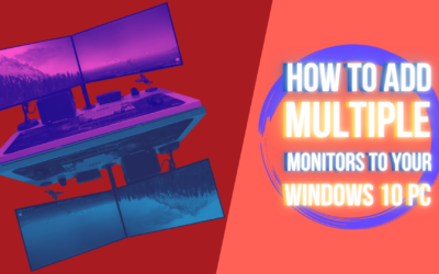 How to Add Multiple Monitors to Your Windows 10 PC